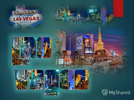 Las Vegas (Nev.) - A city in the south-western part of the United States and the largest city in the state of Nevada (Nevada). Las Vegas is an internationally.