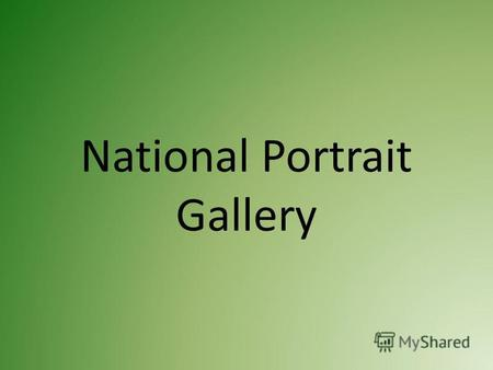 National Portrait Gallery. The National Portrait Gallery is an art gallery in London, England, housing a collection of portraits of historically important.