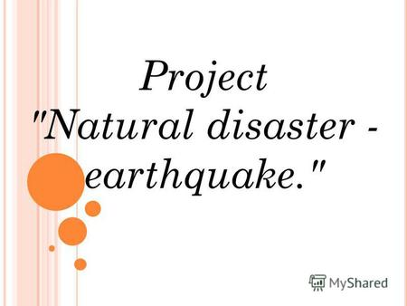 Project Natural disaster - earthquake.. Consequences.