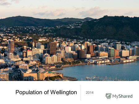 Population of Wellington 2014. Facts & figures Wellington is New Zealand's centre of government and the world's southernmost capital city. It is also.