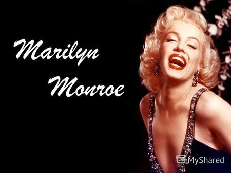 Marilyn Monroe. Marilyn Monroe Baker had a disturbing childhood. She was raised under the care of foster parents as her mother was mentally unstable.