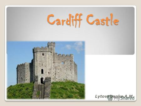 Cardiff Castle Lytovchenko A.M.. Cardiff Castle is a medieval castle and Victorian Gothic revival mansion located in the city centre of Cardiff, Wales.