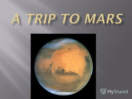 In addition to the main purpose of flight to Mars - landing several people on the surface of Mars, with the return to Earth, as the objectives of the.