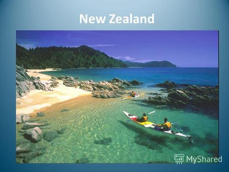 New Zealand. New Zealand is a very interesting country. It has got total area of 269,000 square kilometers. It is situated to south-east of Australia.