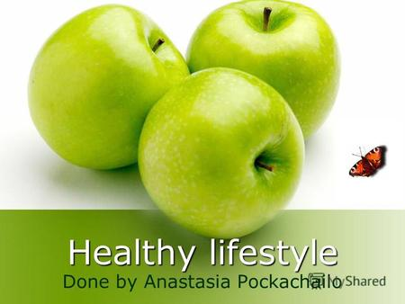 Healthy lifestyle Done by Anastasia Pockachailo. More than anything else, the ordinary decisions we make every day are the things that most influence.