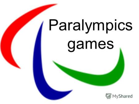 Paralympics games. Paralympics games- international sports competitions for peoplewith disabilities. Tradi- tionally hold after the Olympic Games, they.