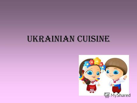Ukrainian cuisine. Borscht Borscht is a soup of Ukrainian origin that is popular in many Eastern and Central European countries. In most of these countries,