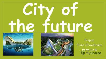 City of the future Prepad Ellina Shevchenko Form 10-B.