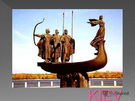 KIEV Kiev - the capital and largest city of Ukraine, a city-hero. Located on the Dnieper River. Is the center of Kiev metropolitan area. Kiev - a separate.