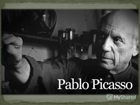 Pablo Picasso was born on October 25 th, 1881. He was a Spanish painter, craftsman, and sculptor.