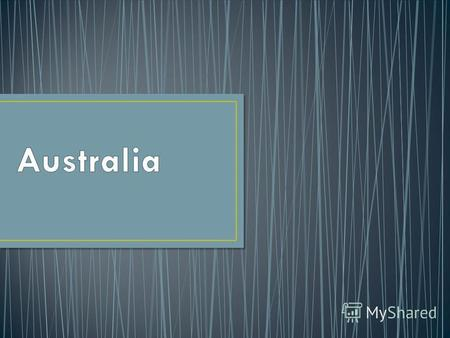 Australia officially the Commonwealth of Australia, is a country comprising the mainland of the Australian continent, the island of Tasmania, and numerous.
