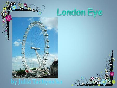 The London Eye General information StatusComplete TypeFerris wheel LocationSouth Bank of the River Thames,London Borough of Lambeth, UK Coordinates51.5033°N.