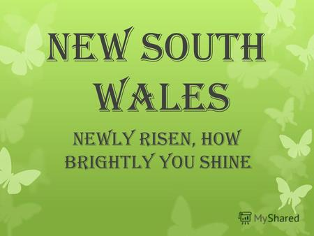 New South Wales Newly Risen, How Brightly You Shine.