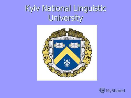Kyiv National Linguistic University. Kyiv National Linguistic University is a higher education institution in Kiev, Ukraine. It was founded in 1948 as.