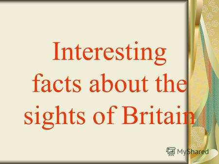 Interesting facts about the sights of Britain The National Gallery The National Gallery was founded, thanks to King George IV, who demanded the government.