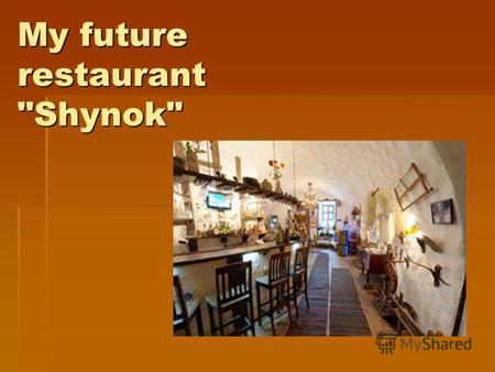 My future restaurant Shynok. Ukrainian is one of the most hospitable nations in Europe They say that one of the most hospitable Ukrainian nation in.