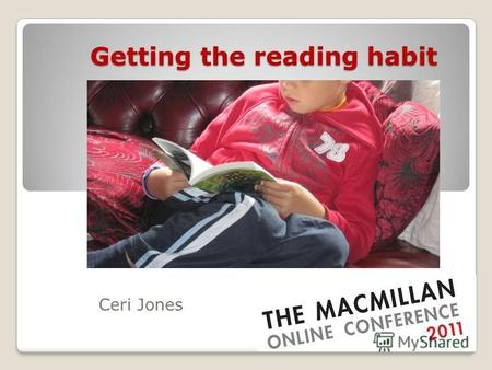 Getting the reading habit Ceri Jones. What is extensive reading? reading lots of different texts reading a variety of texts reading for pleasure reading.