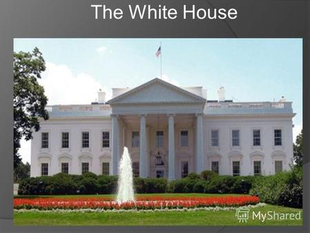 The White House. Menu About the Building Facts The Blue Room Entrance and Cross Halls The East Room The Diplomatic Room Family Life The Green Room The.