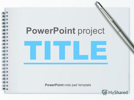 TITLE PowerPoint project PowerPoint note pad template.