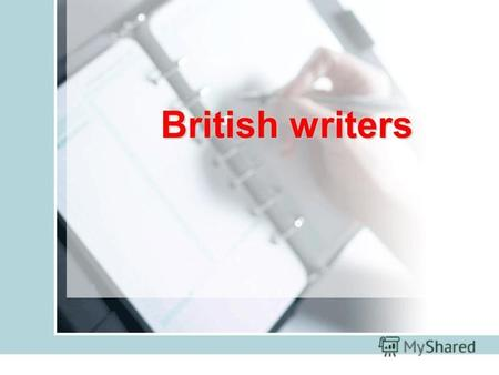 British writers. 1.Persons life – history written be another autobiography life story biography 2. A person who likes reading most of all librarian book-worm.
