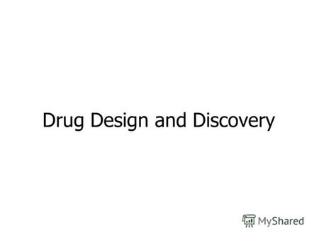 Drug Design and Discovery. How are drugs created or discovered? Natural drug products have been used for millenia Synthetic drugs came into being during.