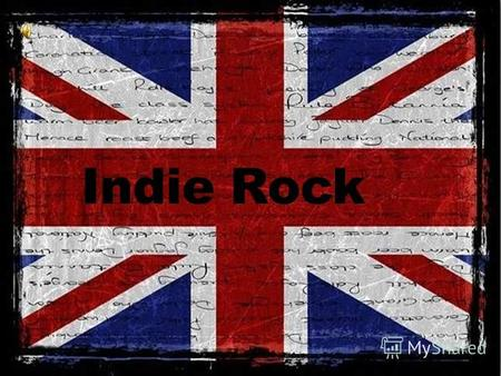 Indie rock is a sub-genre of alternative rock that originated in the United Kingdom and the United States in the 1980s. The meaning of the term indie.