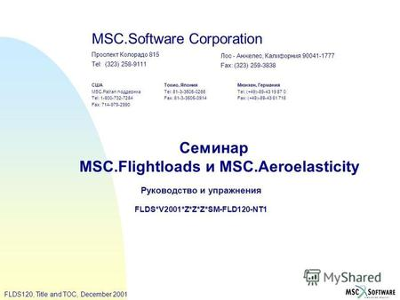 FLDS120, Title and TOC, December 2001 MSC.Software Corporation Проспект Колорадо 815 Tel: (323) 258-9111 Лос - Анжелес, Калифорния 90041-1777 Fax: (323)