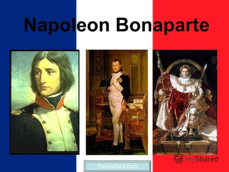 Napoleon Bonaparte Prezentacii.com. Napoleons Rise to Power Early Success –1793, drove British forces out of Toulon. –Defeated the Austrians in multiple.