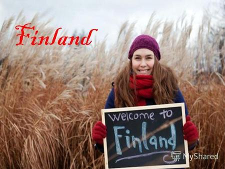 Finland Main facts a Nordic country situated in the Fennoscandian region of Northern Europe. It is bordered bySweden to the west, Norway to the north,