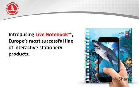 Introducing Live Notebook, Europes most successful line of interactive stationery products.