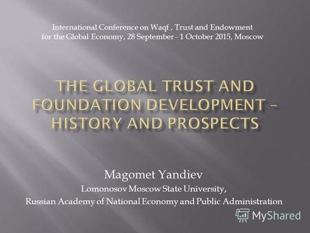 Magomet Yandiev Lomonosov Moscow State University, Russian Academy of National Economy and Public Administration International Conference on Waqf, Trust.