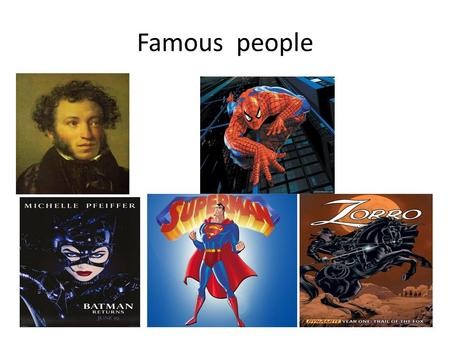 Famous people. WISE QUOTES PAST SIMPLE BIOGRAPHY Famous people Superheroes.
