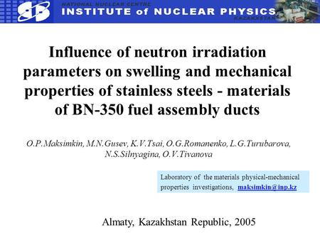 Influence of neutron irradiation parameters on swelling and mechanical properties of stainless steels - materials of BN-350 fuel assembly ducts O.P.Maksimkin,