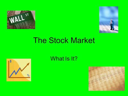 The Stock Market What Is It?. Introduction Why do people start businesses?