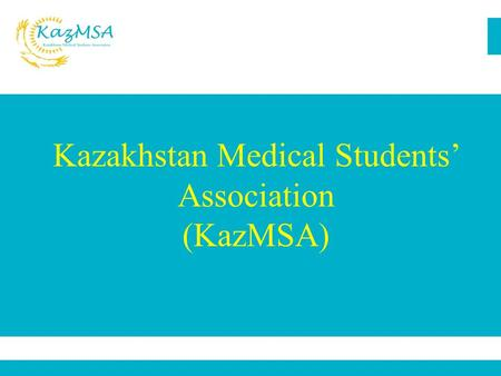 Kazakhstan Medical Students Association (KazMSA).