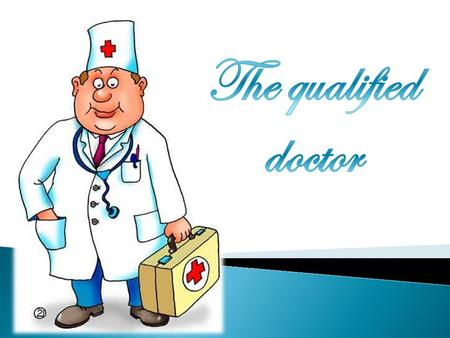 A doctor is a professional who practices medicine, which is concerned with promoting, maintaining or restoring human health through the study, diagnosis,