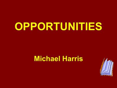 OPPORTUNITIES Michael Harris. Vocabulary Grammar Speaking Writing Pronunciation Listening Culture Corner Review.