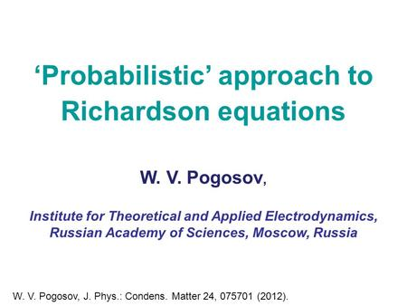 Probabilistic approach to Richardson equations W. V. Pogosov, Institute for Theoretical and Applied Electrodynamics, Russian Academy of Sciences, Moscow,