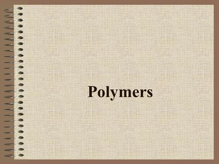 Polymers definition Polymers - high molecular weight compounds built from a large number of repetitive, elementary, or monomeric units.