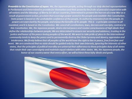 Preamble to the Constitution of Japan. We, the Japanese people, acting through our duly elected representatives in Parliament and Determined to provide.