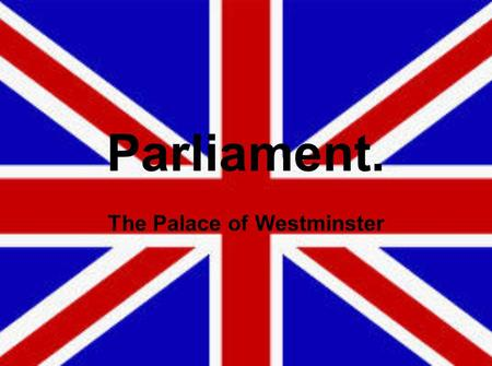 Parliament. The Palace of Westminster. Britain is administered from the Palace of Westminster in London. This is also known as the Houses of Parliament.