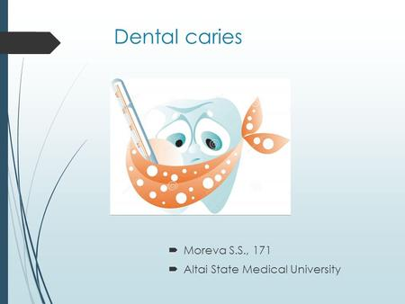 Dental caries Moreva S.S., 171 Altai State Medical University.