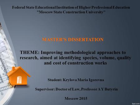 Federal State Educational Institution of Higher Professional Education Moscow State Construction University MASTER'S DISSERTATION THEME: Improving methodological.