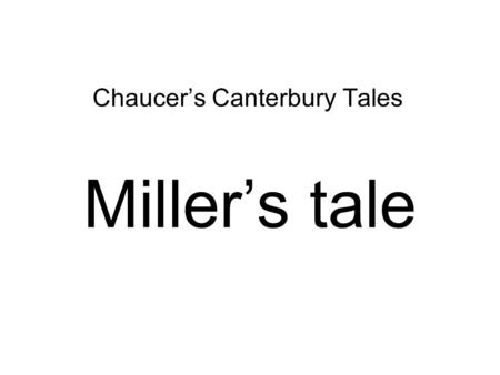 Millers tale Chaucers Canterbury Tales.