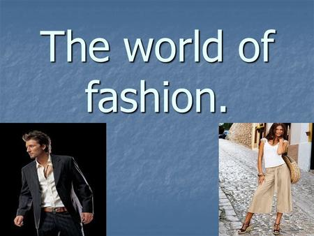 The world of fashion.. leather cotton lace linen.