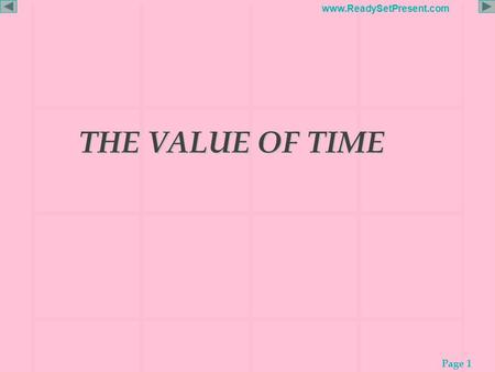 Page 1 www.ReadySetPresent.com THE VALUE OF TIME THE VALUE OF TIME.