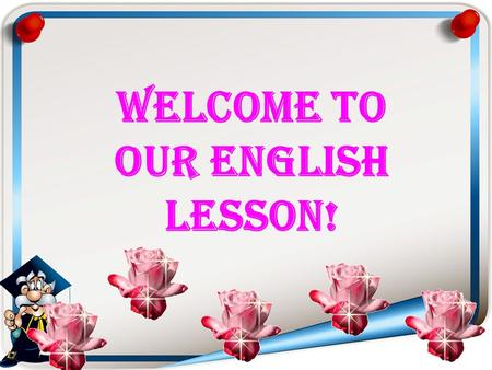 Welcome to Our English Lesson! Unit Four.Step One Job Description.