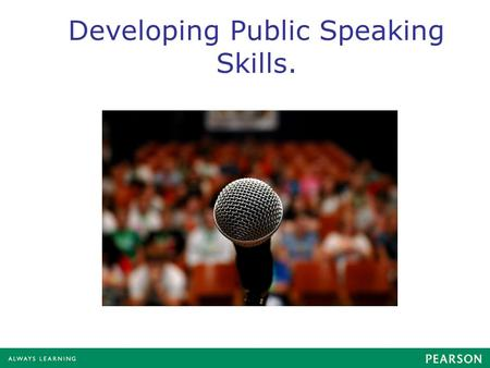 Developing Public Speaking Skills.. Nothing in life is more important than the ability to communicate effectively Gerald Ford.