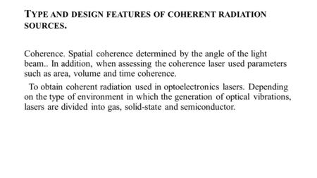 TYPE AND DESIGN FEATURES OF COHERENT RADIATION SOURCES.