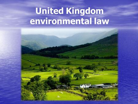 United Kingdom environmental law. Vocabulary Concerns - касаться Increasingly – все больше и больше Waste – отходы Industrial emissions – промышленные.